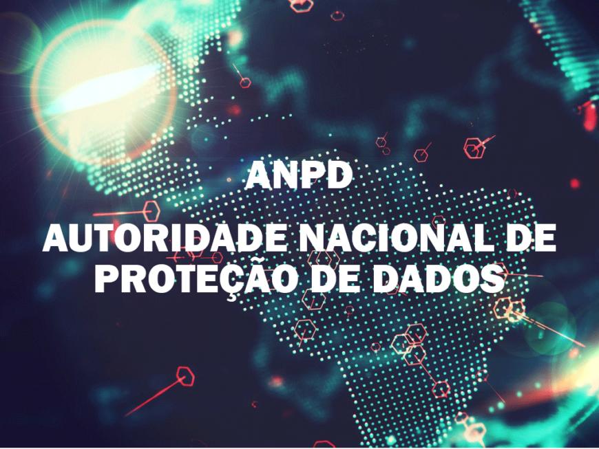 ANPD - Autoridade Nacional de Proteção de Dados - LGPD - Melo Moreira Advogados